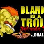 Blanka é um babaca… e agora o Dhalsim também