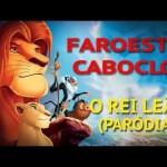 E se Rei Leão fosse contado através de Faroeste Caboclo?
