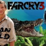 Imagine o Bear Grylls sobrevivendo em Far Cry 3