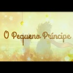 O Pequeno Príncipe | Eis o trailer dublado da animação