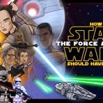 Como Star Wars – O Despertar da Força deveria ter terminado
