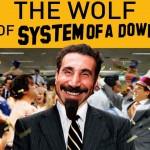Quando você mistura O Lobo de Wall Street com System of a Down
